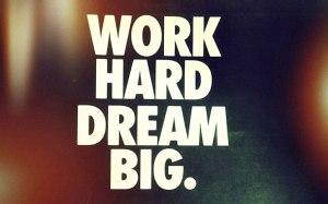 work_hard_dream_big_hd_widescreen_wallpapers_1680x1050